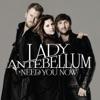 Need You Now - Lady Antebellum