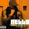 Stepped On My J'z - Nelly