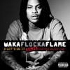 O Let's Do It - Waka Flocka Flame