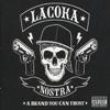 Gun In Your Mouth - La Coka Nostra