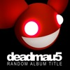 Not Exactly - Deadmau5