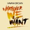 Whatever We Want - Havana Brown