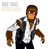 Big Bad Wolf - Duck Sauce
