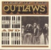 Green Grass & High Tides - The Outlaws