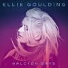 Halcyon - Ellie Goulding