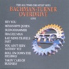 You Ain't Seen Nothin' Yet - Bachman-Turner Overdrive