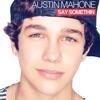 Say Somethin - Austin Mahone