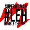 Superwoman & Humble the Poet - #leh