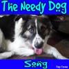 The Needy Dog Song