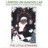 I Farted On Santa's Lap - The Little Stinkers