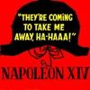 They're Coming to Take Me Away Hahaaa! - Napoleon XIV