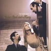 Leaving On a Jet Plane - Peter, Paul & Mary