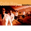 I Just Don't Think I'll Ever Get Over You - Colin Hay