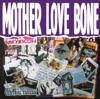 Chloe Dancer/Crown of Thorns - Mother Love Bone