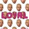 Loyal - Chris Brown