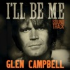 I'm Not Gonna Miss You - Glen Campbell