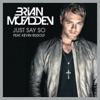 Just Say So (Feat. Kevin Rudolf) - Brian McFadden