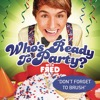 Who's Ready to Party? - Fred Figglehorn