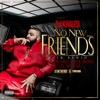 No New Friends - DJ Khaled