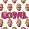 Loyal - Chris Brown