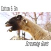 Screaming Goats - Cotton and Gin