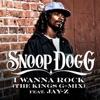 Snoop Dogg - I Wanna Rock G-Mix ft. Jay-Z