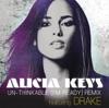 Alicia Keys - Unthinkable (I'm Ready) Remix ft. Drake