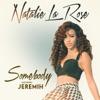 Somebody - Natalie la Rose