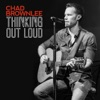 Thinking Out Loud - Chad Brownlee