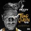 Fetty Wap - Trap Queen