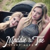 Girl In a Country Song - Maddie and Tae