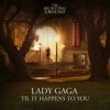 Til' It Happens to You - Lady Gaga