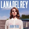 Diet Mountain Dew - Lana Del Rey