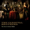 The Sun is Gonna Shine - The Carnival Brothers