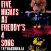 Five Nights at Freddy's 4 Song - Tryhardninja