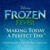 Making Today a Perfect Day - Frozen Fever