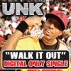 Walk It Out - Unk