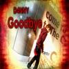 Goodbye - D4nny