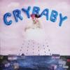 Cry Baby - Melanie Martinez