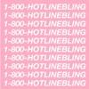 Hotline Bling - Drake