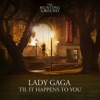 Til It Happens to You - Lady Gaga