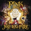 Just Like Fire - P!NK