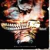 Vermilion Pt 2 - Slipknot