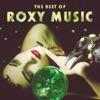 Love Is the Drug - Roxy Music