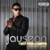 Hit the Lights - Jay Sean