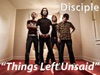 Things Left Unsaid - Disciple