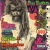 In the Age of the Consecrated Vampire We All Get High - Rob Zombie