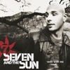 Seven and the Sun - Walk with Me
