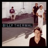 I'm Gonna Follow You - Billy Thermal