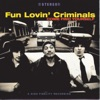 We Have All the Time in the World - Fun Lovin' Criminals